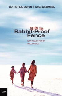 Rabbit-Proof Fence - The True Story of One of the Greatest Escapes of All Time